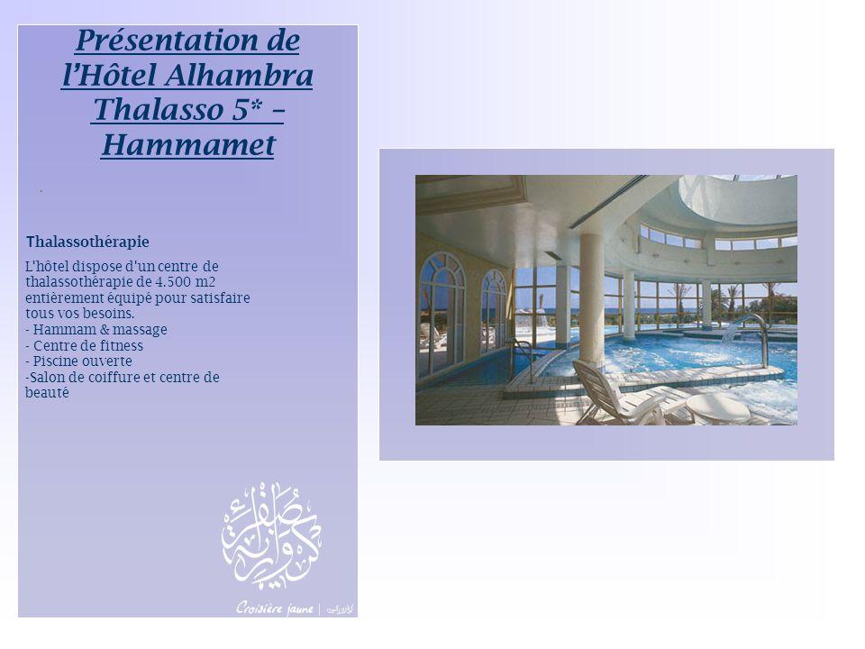 T halassothérapie L'hôtel dispose d'un centre de thalassothérapie de 4.500 m2 entièrement équipé pour satisfaire tous vos besoins. - Hammam & massage