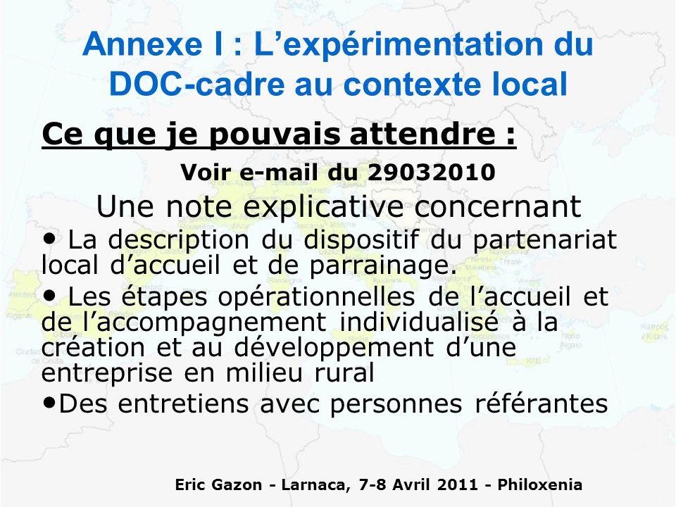 Annexe I : L'expérimentation du DOC-cadre au contexte local Ce que je pouvais attendre : Voir e-mail du 29032010 Une note explicative concernant La description du dispositif du partenariat local d'accueil et de parrainage.