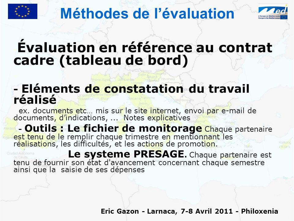 Méthodes de l'évaluation - - Évaluation en référence au contrat cadre (tableau de bord) - - - Eléments de constatation du travail réalisé ex.