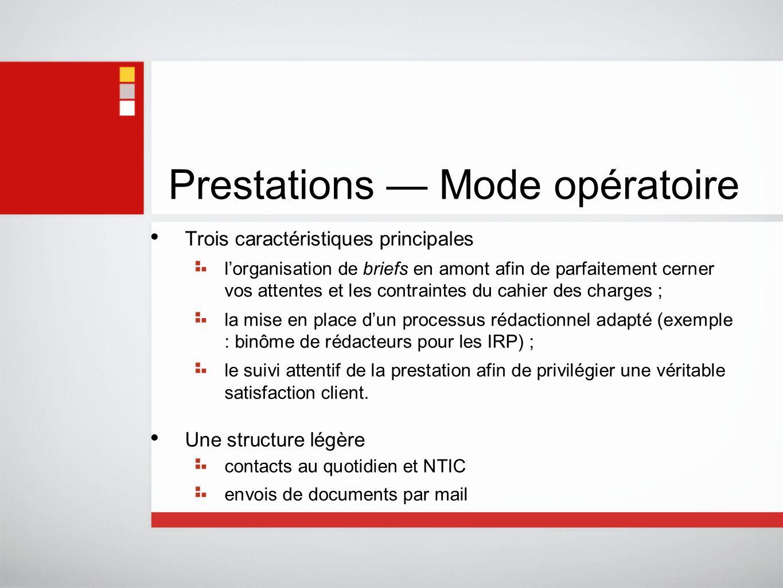 Prestations — Mode opératoire Trois caractéristiques principales l'organisation de briefs en amont afin de parfaitement cerner vos attentes et les con