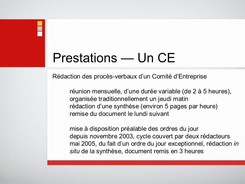 Prestations — Un CE Rédaction des procès-verbaux d'un Comité d'Entreprise réunion mensuelle, d'une durée variable (de 2 à 5 heures), organisée traditi