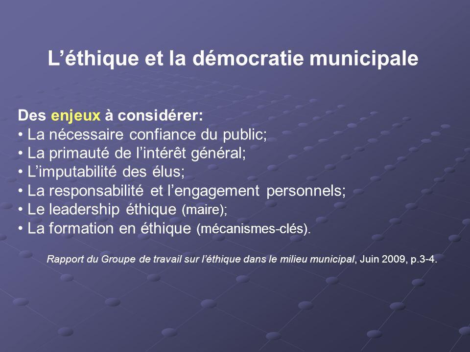 Des enjeux à considérer: La nécessaire confiance du public; La primauté de l'intérêt général; L'imputabilité des élus; La responsabilité et l'engagement personnels; Le leadership éthique (maire); La formation en éthique (mécanismes-clés).