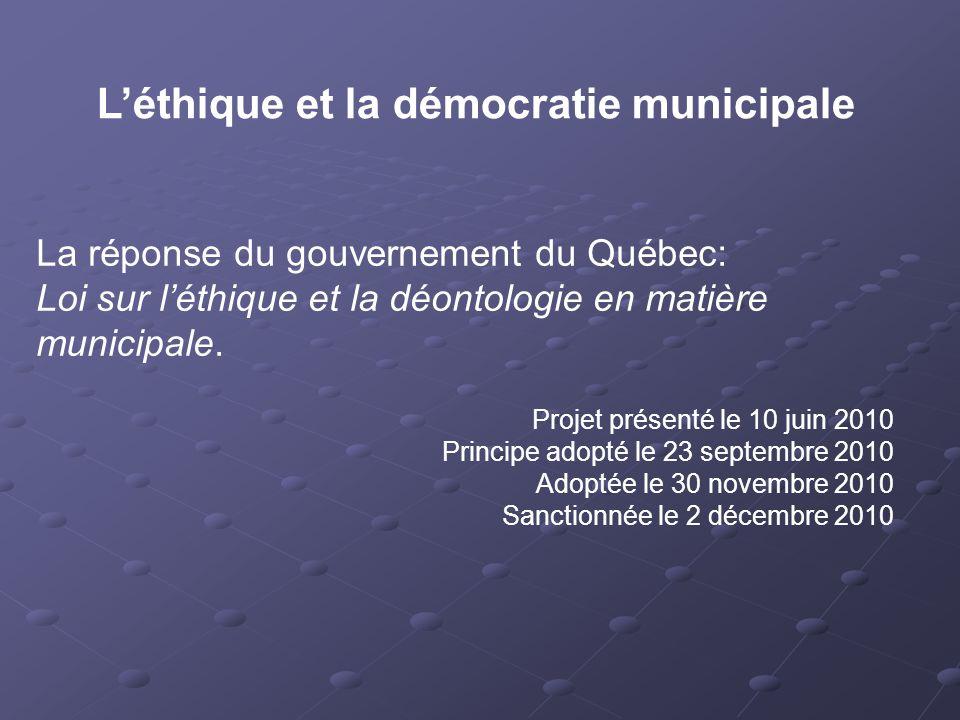 La réponse du gouvernement du Québec: Loi sur l'éthique et la déontologie en matière municipale.