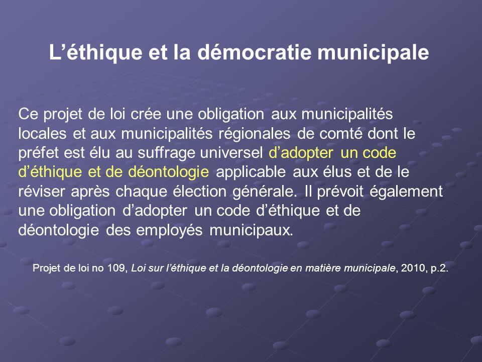 Ce projet de loi crée une obligation aux municipalités locales et aux municipalités régionales de comté dont le préfet est élu au suffrage universel d'adopter un code d'éthique et de déontologie applicable aux élus et de le réviser après chaque élection générale.