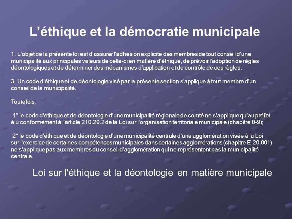 1. L'objet de la présente loi est d'assurer l'adhésion explicite des membres de tout conseil d'une municipalité aux principales valeurs de celle-ci en