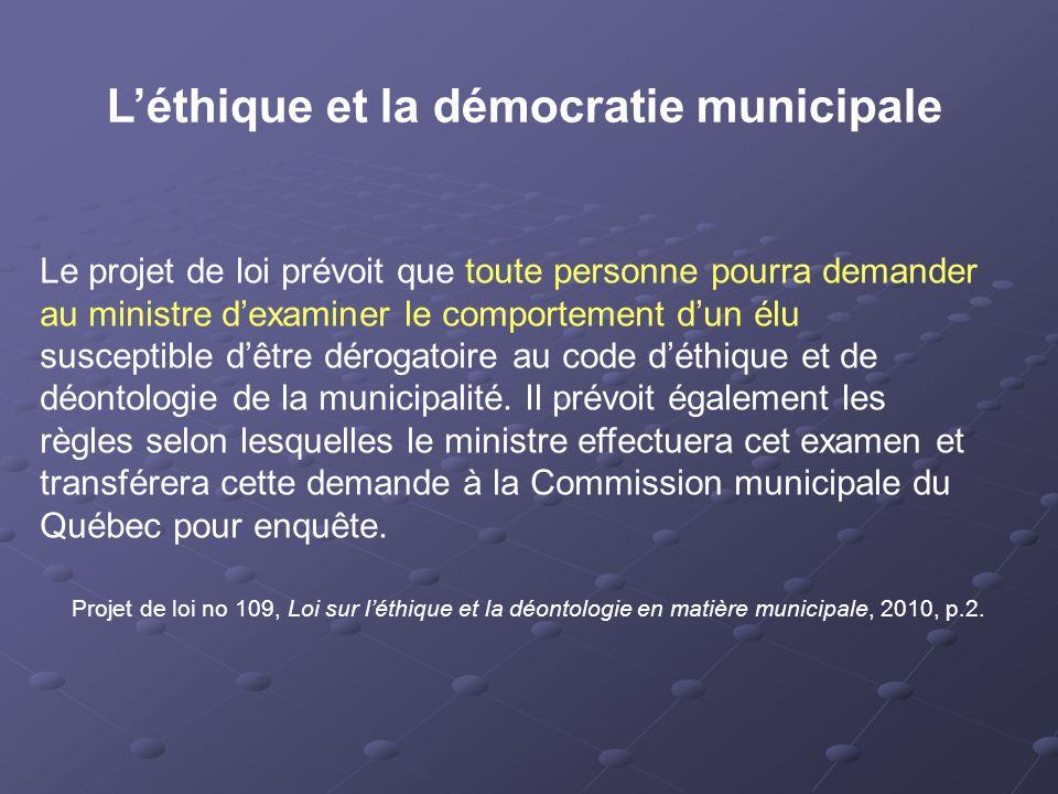 Le projet de loi prévoit que toute personne pourra demander au ministre d'examiner le comportement d'un élu susceptible d'être dérogatoire au code d'éthique et de déontologie de la municipalité.