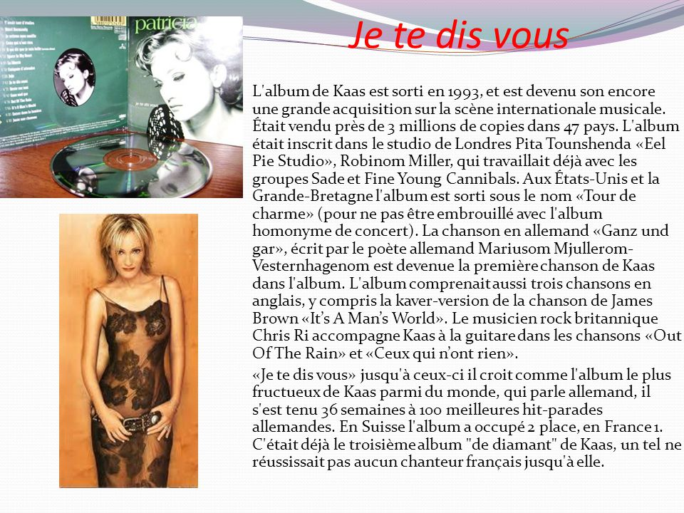 Je te dis vous L album de Kaas est sorti en 1993, et est devenu son encore une grande acquisition sur la scène internationale musicale.