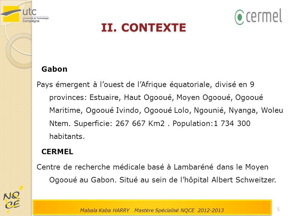 II. CONTEXTE Gabon Pays émergent à l'ouest de l'Afrique équatoriale, divisé en 9 provinces: Estuaire, Haut Ogooué, Moyen Ogooué, Ogooué Maritime, Ogoo