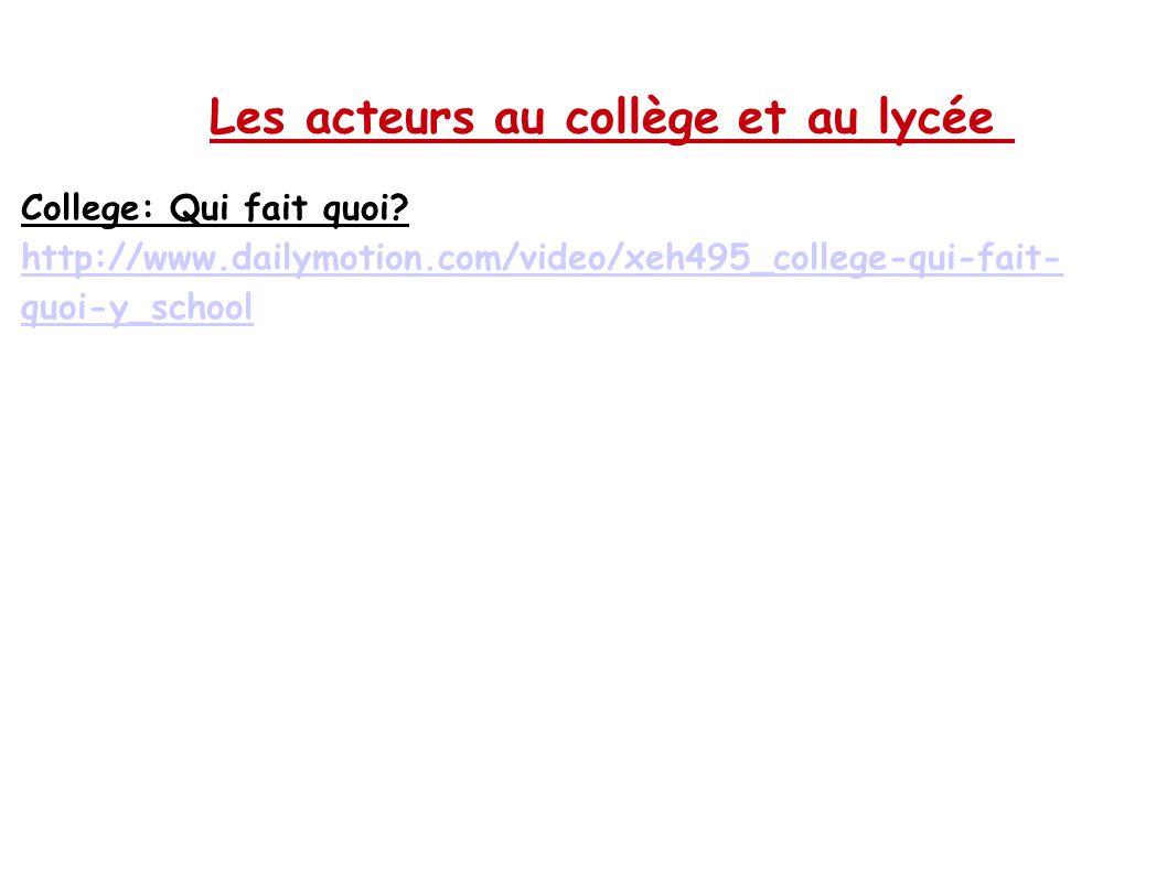 College: Qui fait quoi? http://www.dailymotion.com/video/xeh495_college-qui-fait- quoi-y_school http://www.dailymotion.com/video/xeh495_college-qui-fa