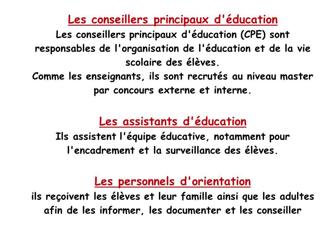 Les conseillers principaux d'éducation Les conseillers principaux d'éducation (CPE) sont responsables de l'organisation de l'éducation et de la vie sc