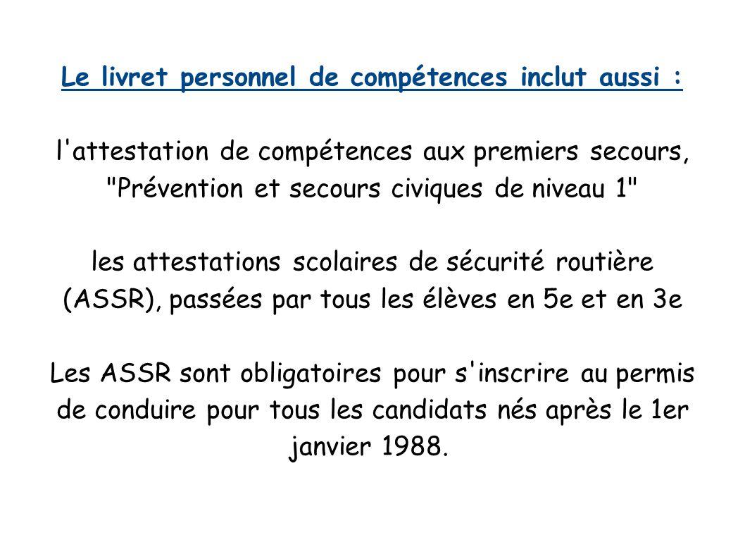 Le livret personnel de compétences inclut aussi : l'attestation de compétences aux premiers secours,