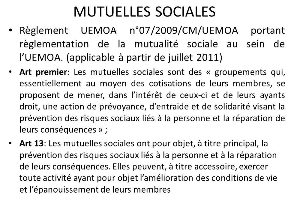 MUTUELLES SOCIALES Règlement UEMOA n°07/2009/CM/UEMOA portant règlementation de la mutualité sociale au sein de l'UEMOA.