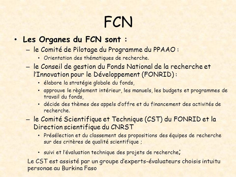 FCN Les Organes du FCN sont : – le Comité de Pilotage du Programme du PPAAO : Orientation des thématiques de recherche. – le Conseil de gestion du Fon