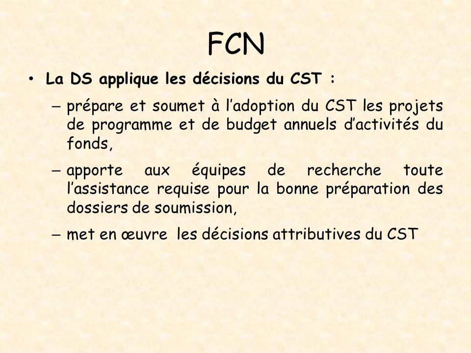 FCN La DS applique les décisions du CST : – prépare et soumet à l'adoption du CST les projets de programme et de budget annuels d'activités du fonds,