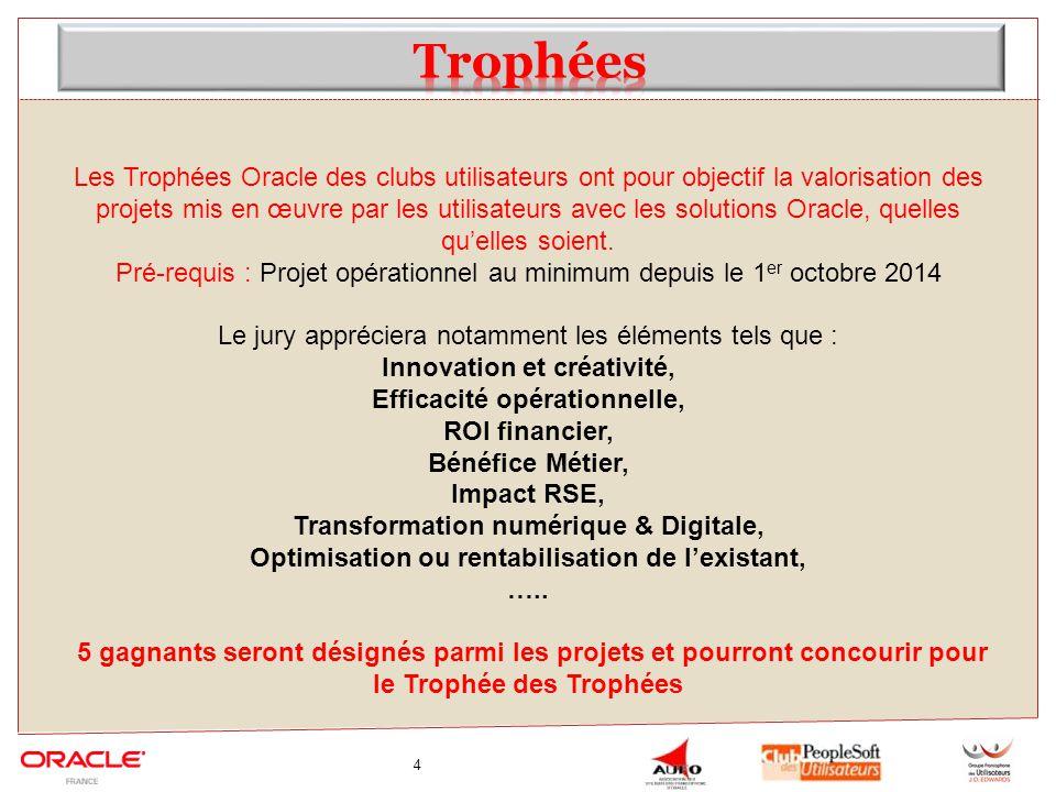 4 Les Trophées Oracle des clubs utilisateurs ont pour objectif la valorisation des projets mis en œuvre par les utilisateurs avec les solutions Oracle, quelles qu'elles soient.