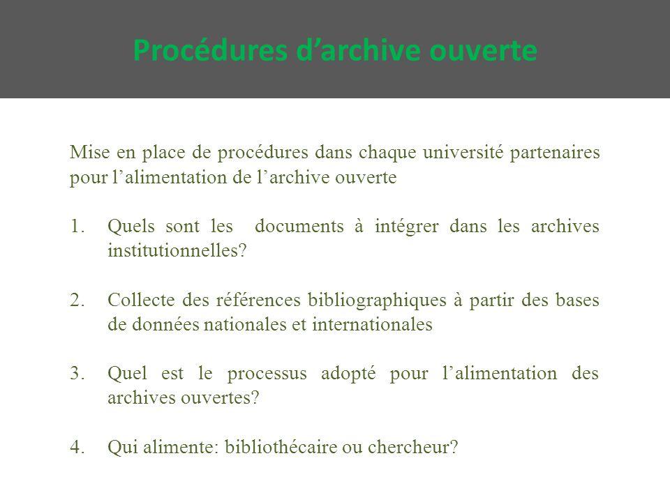 Mise en place de procédures dans chaque université partenaires pour l'alimentation de l'archive ouverte 1.Quels sont les documents à intégrer dans les archives institutionnelles.
