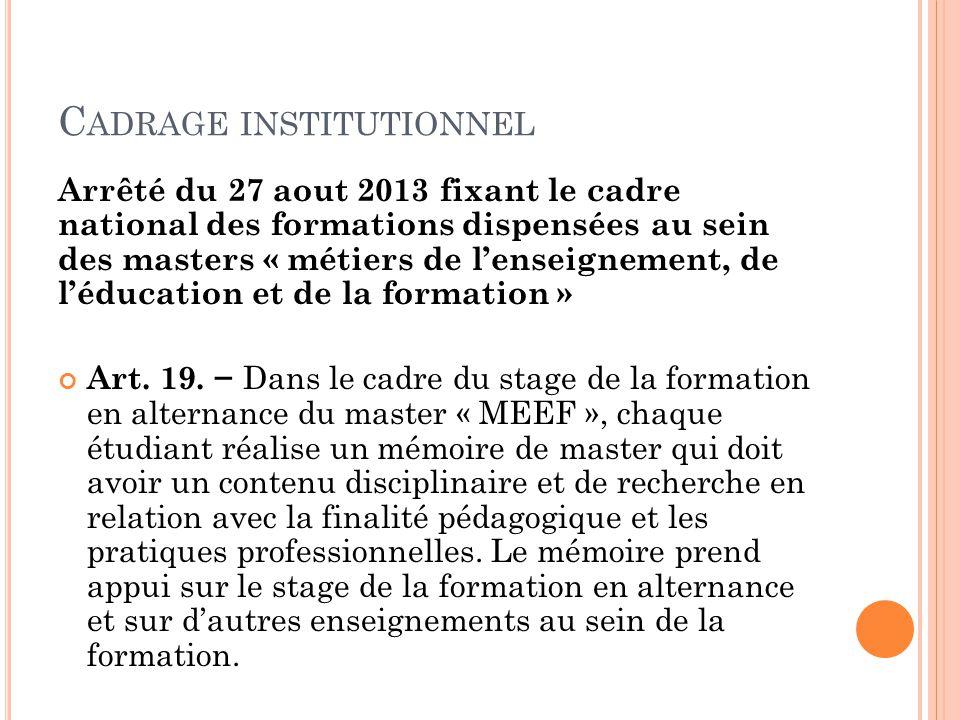 C ADRAGE INSTITUTIONNEL Arrêté du 27 aout 2013 fixant le cadre national des formations dispensées au sein des masters « métiers de l'enseignement, de