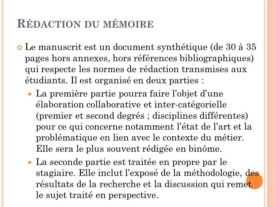 R ÉDACTION DU MÉMOIRE Le manuscrit est un document synthétique (de 30 à 35 pages hors annexes, hors références bibliographiques) qui respecte les norm