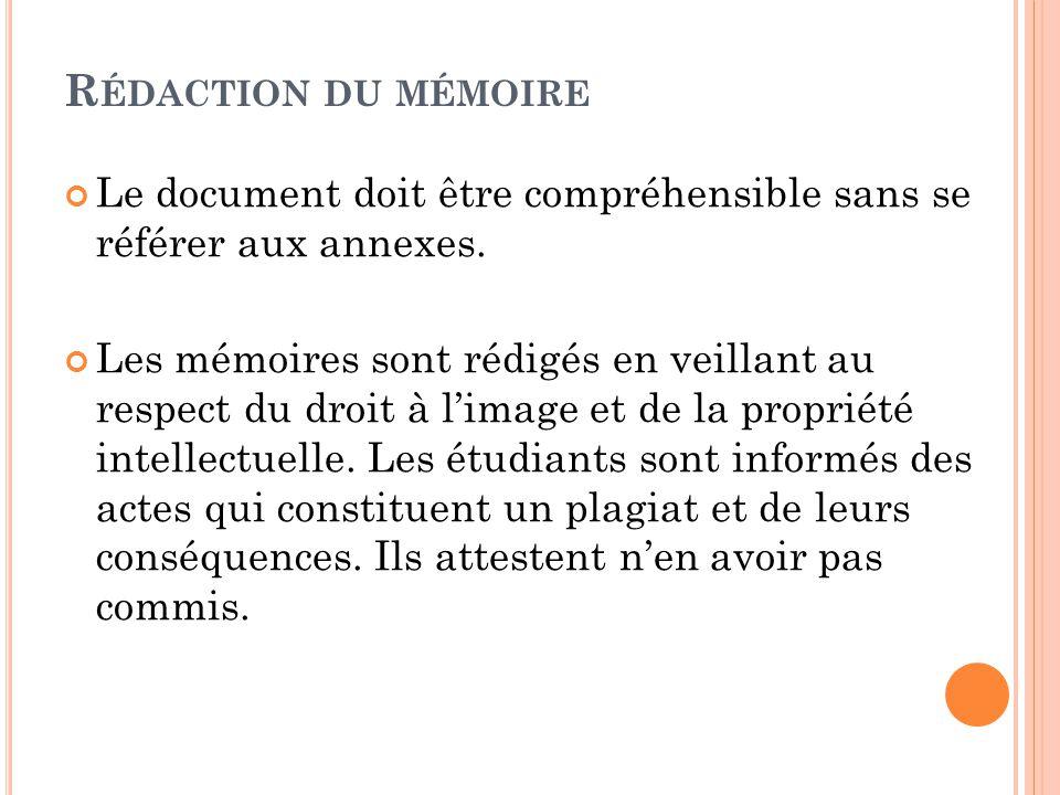 R ÉDACTION DU MÉMOIRE Le document doit être compréhensible sans se référer aux annexes. Les mémoires sont rédigés en veillant au respect du droit à l'
