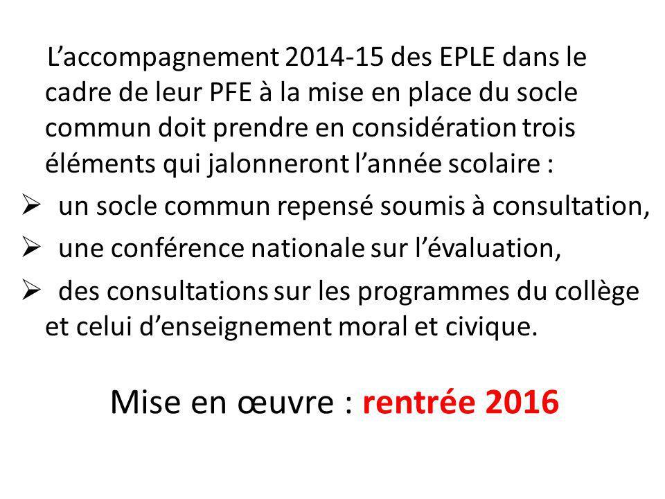 L'accompagnement 2014-15 des EPLE dans le cadre de leur PFE à la mise en place du socle commun doit prendre en considération trois éléments qui jalonn