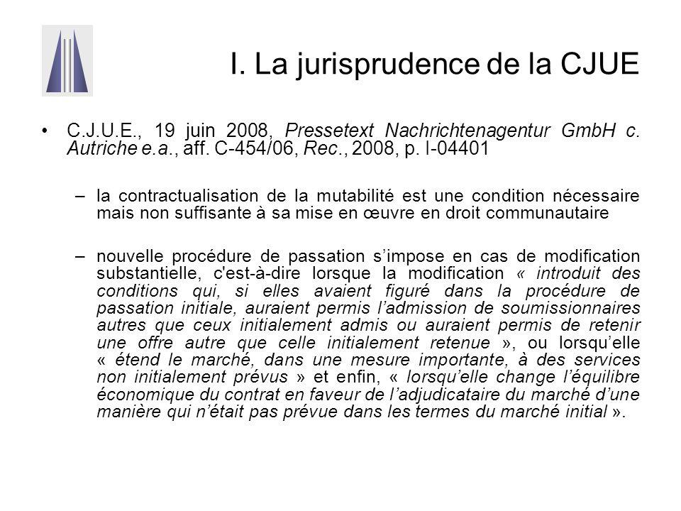 I. La jurisprudence de la CJUE C.J.U.E., 19 juin 2008, Pressetext Nachrichtenagentur GmbH c. Autriche e.a., aff. C-454/06, Rec., 2008, p. I-04401 –la