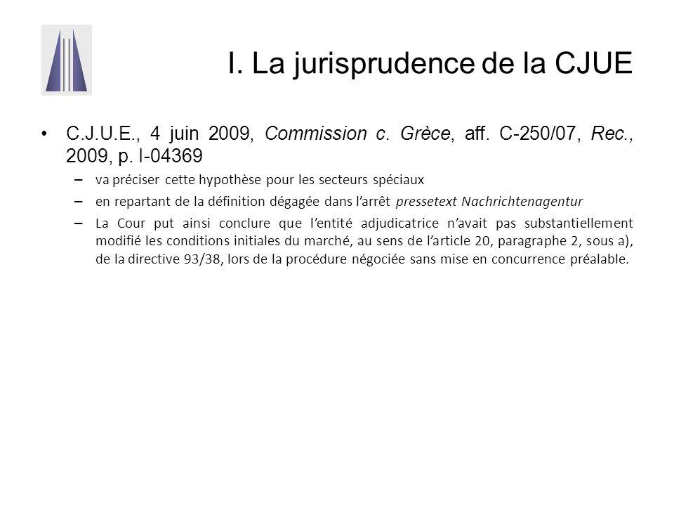 I. La jurisprudence de la CJUE C.J.U.E., 4 juin 2009, Commission c. Grèce, aff. C-250/07, Rec., 2009, p. I-04369 – va préciser cette hypothèse pour le