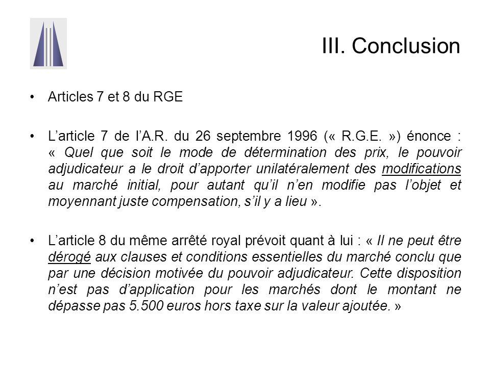 III. Conclusion Articles 7 et 8 du RGE L'article 7 de l'A.R. du 26 septembre 1996 (« R.G.E. ») énonce : « Quel que soit le mode de détermination des p