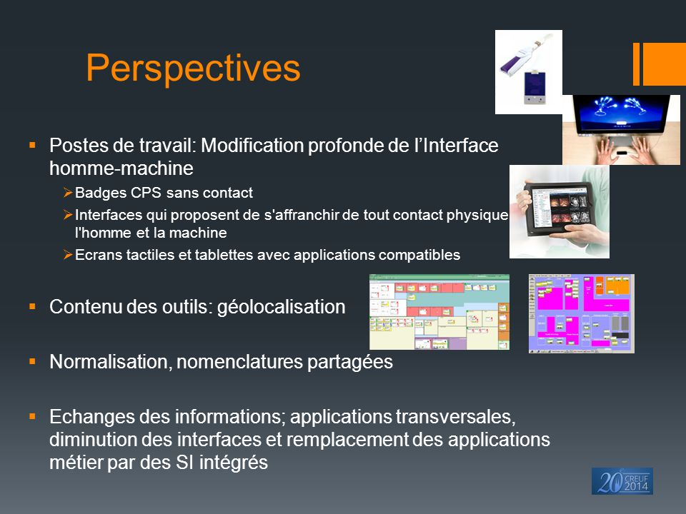 Perspectives  Postes de travail: Modification profonde de l'Interface homme-machine  Badges CPS sans contact  Interfaces qui proposent de s'affranc
