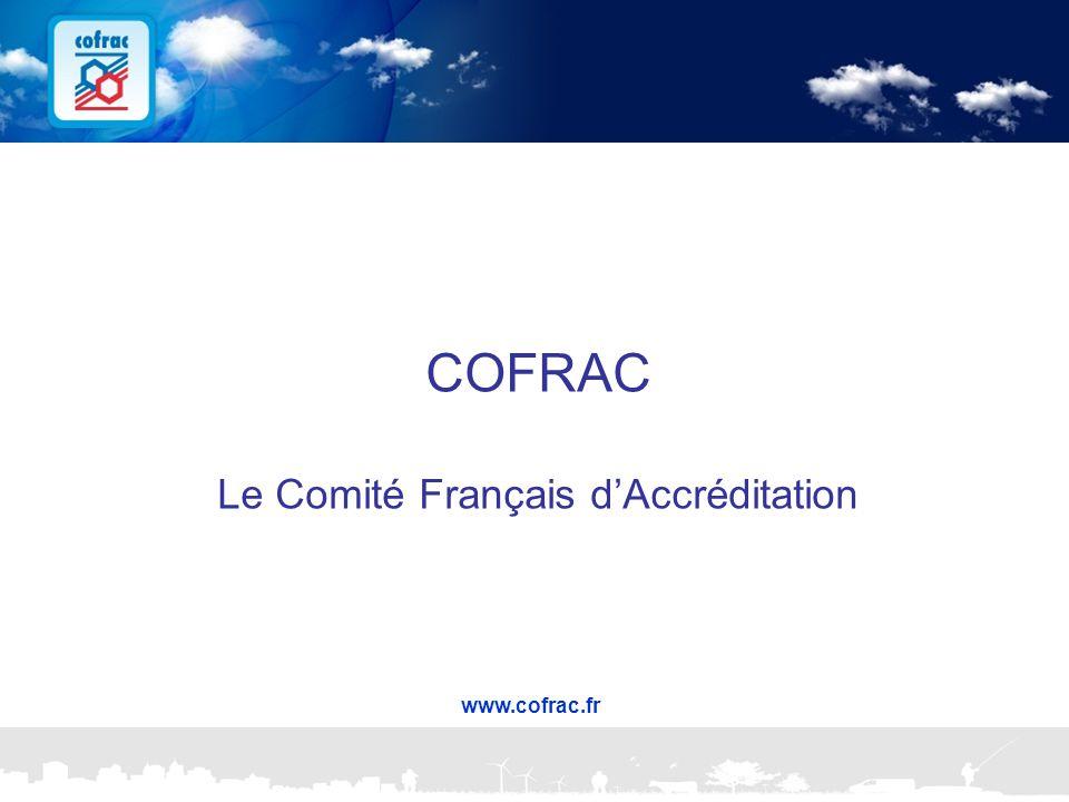 www.cofrac.fr 1 Projets Communication 2010/2011 COFRAC Le Comité Français d'Accréditation