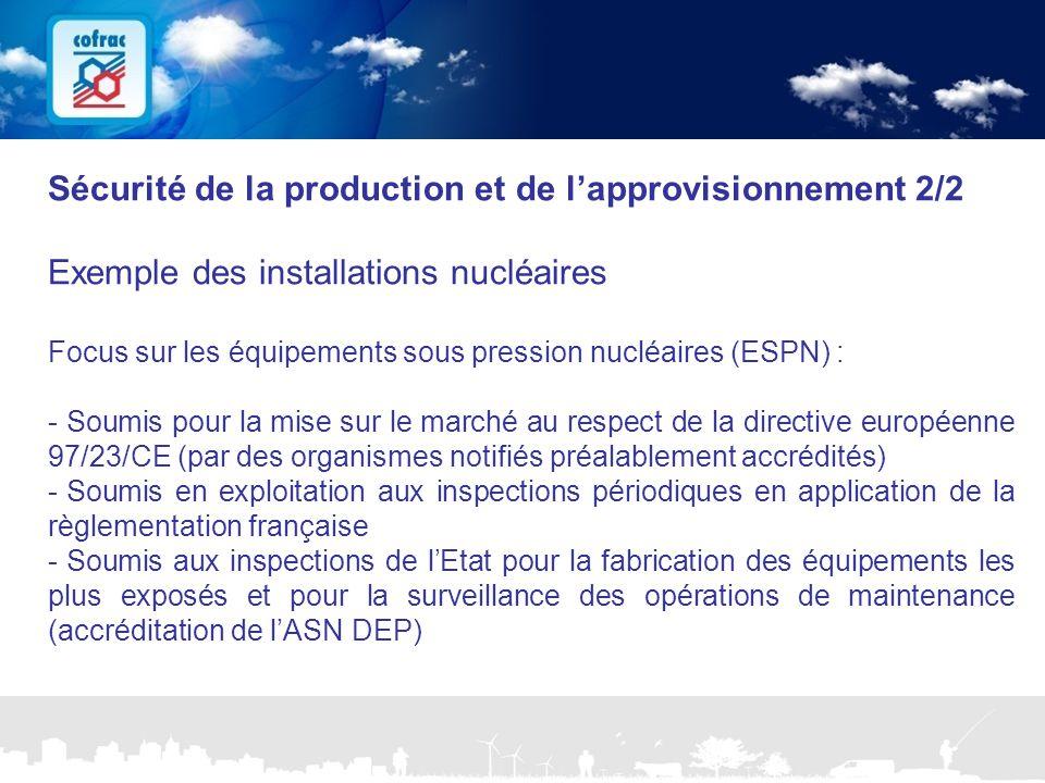 www.cofrac.fr 13 Projets Communication 2010/2011 Sécurité de la production et de l'approvisionnement 2/2 Exemple des installations nucléaires Focus su