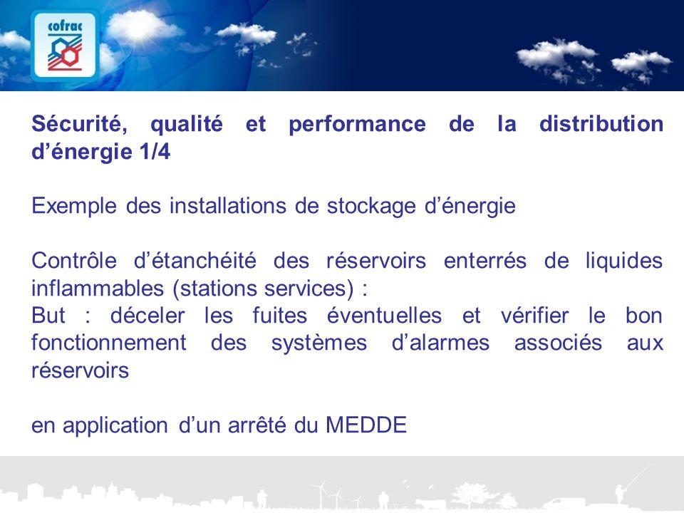 www.cofrac.fr 14 Projets Communication 2010/2011 Sécurité, qualité et performance de la distribution d'énergie 1/4 Exemple des installations de stocka
