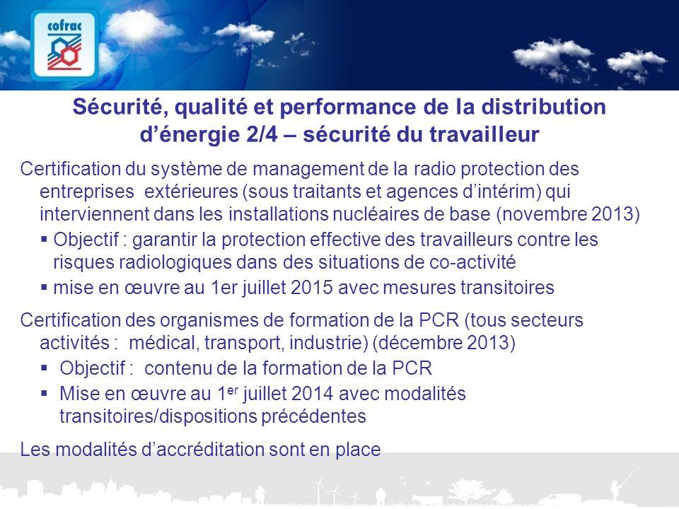 www.cofrac.fr 15 Projets Communication 2010/2011 Sécurité, qualité et performance de la distribution d'énergie 2/4 – sécurité du travailleur Certifica