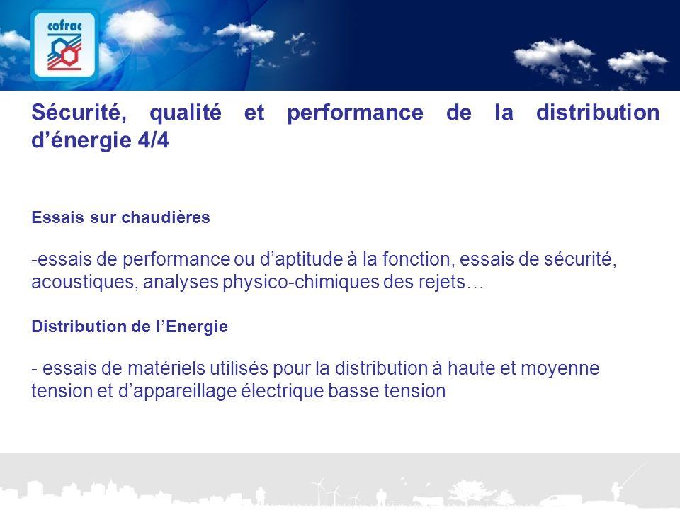 www.cofrac.fr 17 Projets Communication 2010/2011 Sécurité, qualité et performance de la distribution d'énergie 4/4 Essais sur chaudières -essais de pe