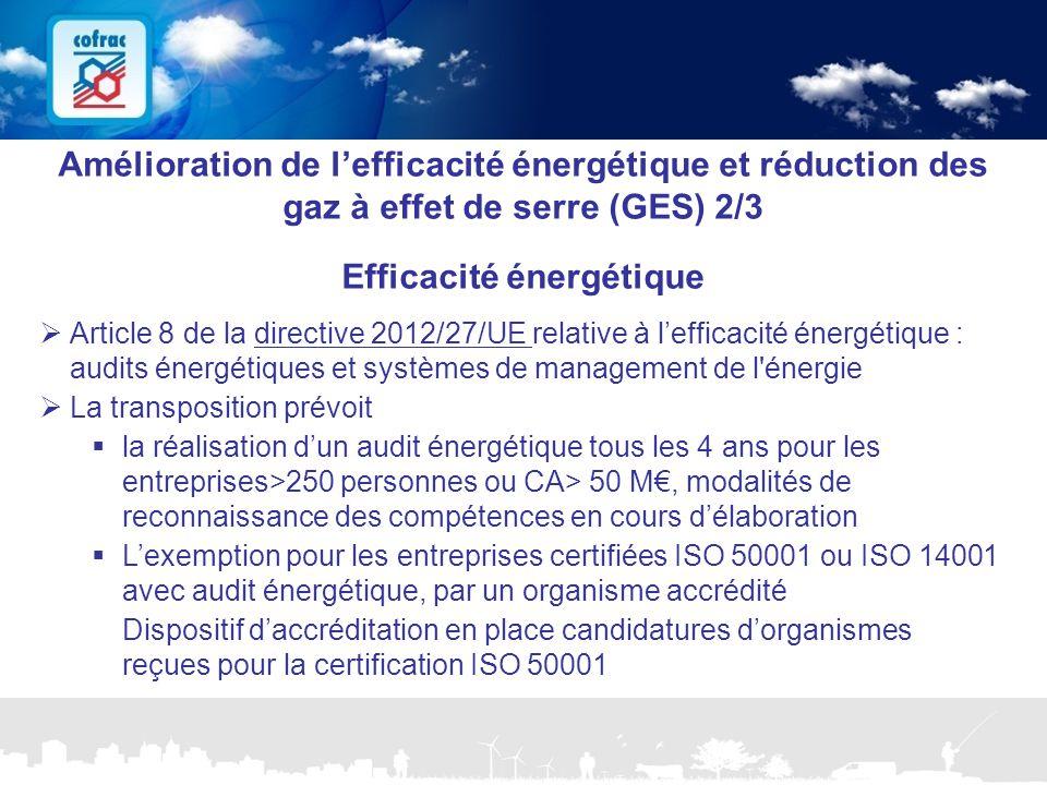 www.cofrac.fr 19 Projets Communication 2010/2011 Amélioration de l'efficacité énergétique et réduction des gaz à effet de serre (GES) 2/3 Efficacité énergétique  Article 8 de la directive 2012/27/UE relative à l'efficacité énergétique : audits énergétiques et systèmes de management de l énergie  La transposition prévoit  la réalisation d'un audit énergétique tous les 4 ans pour les entreprises>250 personnes ou CA> 50 M€, modalités de reconnaissance des compétences en cours d'élaboration  L'exemption pour les entreprises certifiées ISO 50001 ou ISO 14001 avec audit énergétique, par un organisme accrédité Dispositif d'accréditation en place candidatures d'organismes reçues pour la certification ISO 50001