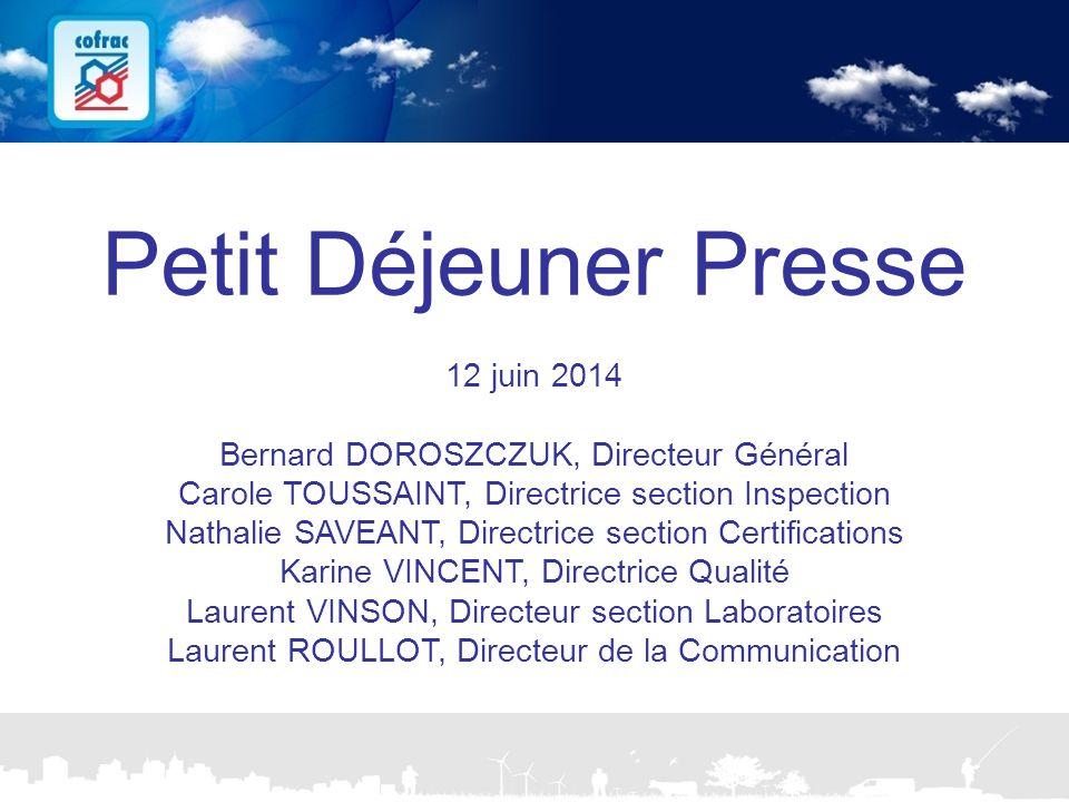 www.cofrac.fr 2 Projets Communication 2010/2011 Petit Déjeuner Presse 12 juin 2014 Bernard DOROSZCZUK, Directeur Général Carole TOUSSAINT, Directrice