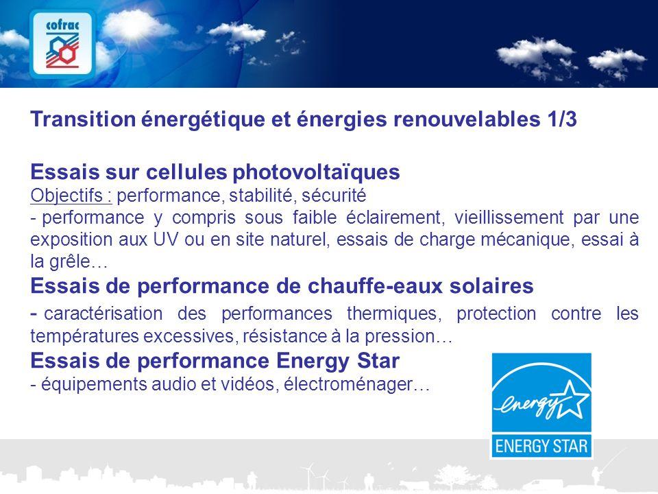 www.cofrac.fr 22 Projets Communication 2010/2011 Transition énergétique et énergies renouvelables 1/3 Essais sur cellules photovoltaïques Objectifs :
