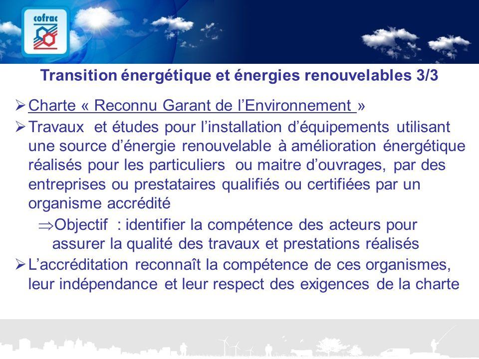 www.cofrac.fr 24 Projets Communication 2010/2011 Transition énergétique et énergies renouvelables 3/3  Charte « Reconnu Garant de l'Environnement » 