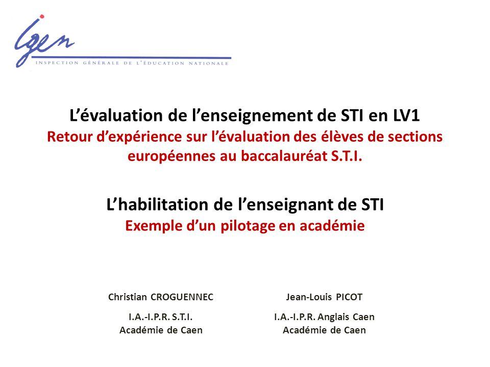 L'évaluation de l'enseignement de STI en LV1 Retour d'expérience sur l'évaluation des élèves de sections européennes au baccalauréat S.T.I.