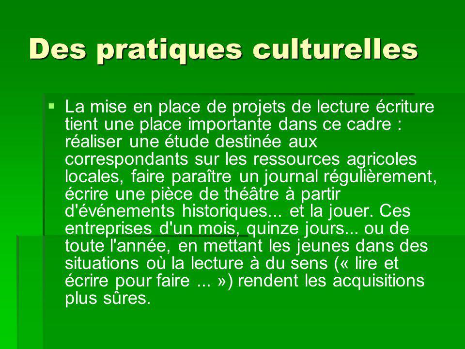 Des pratiques culturelles   La mise en place de projets de lecture écriture tient une place importante dans ce cadre : réaliser une étude destinée a
