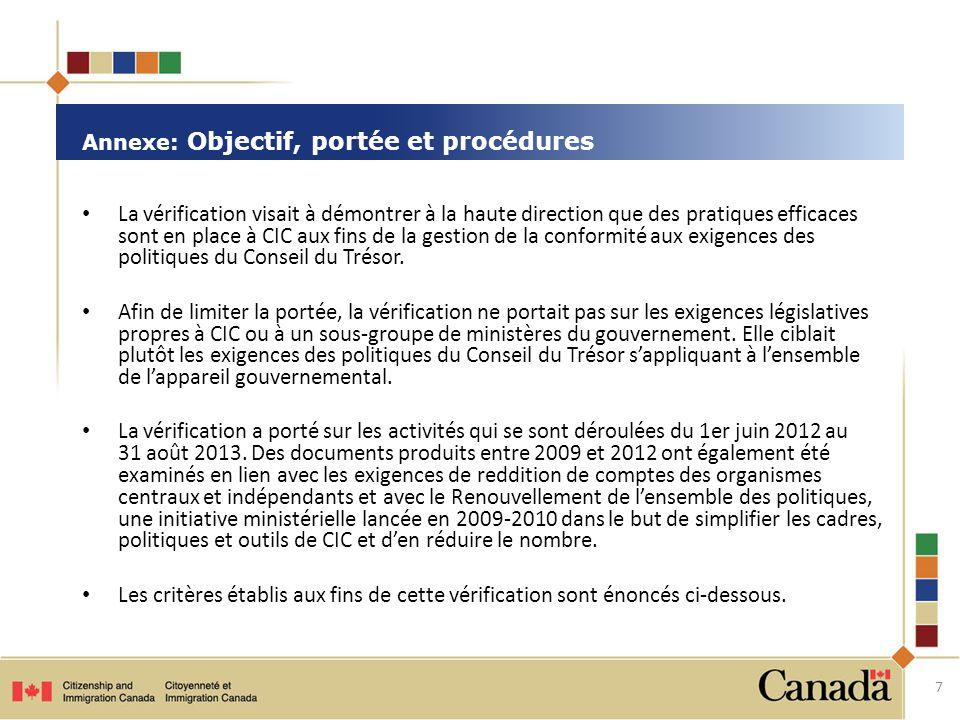La vérification visait à démontrer à la haute direction que des pratiques efficaces sont en place à CIC aux fins de la gestion de la conformité aux exigences des politiques du Conseil du Trésor.