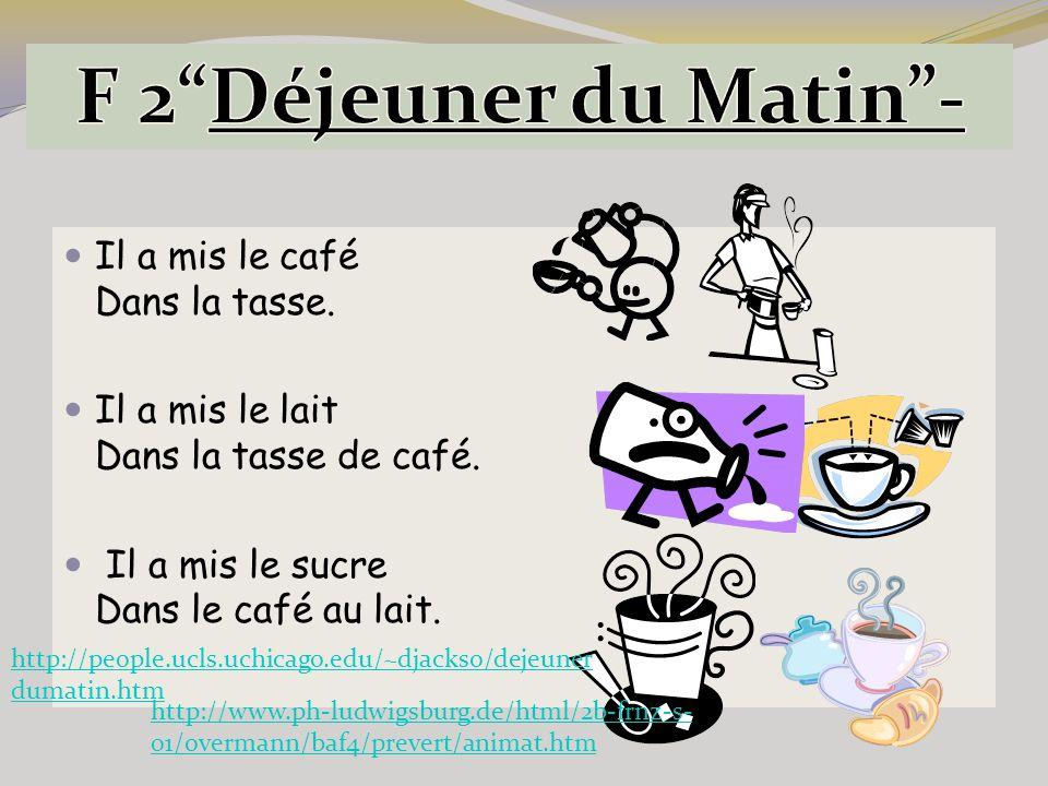 Il a mis le café Dans la tasse. Il a mis le lait Dans la tasse de café. Il a mis le sucre Dans le café au lait. http://people.ucls.uchicago.edu/~djack