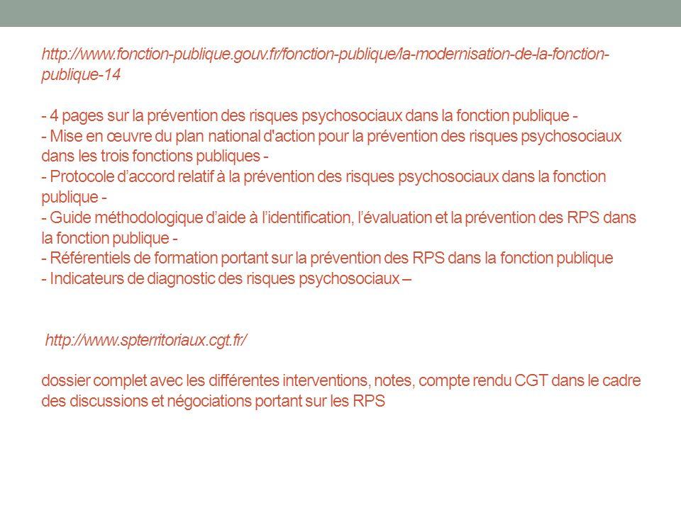 http://www.fonction-publique.gouv.fr/fonction-publique/la-modernisation-de-la-fonction- publique-14 - 4 pages sur la prévention des risques psychosoci