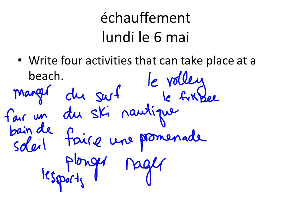 échauffement lundi le 6 mai Write four activities that can take place at a beach.