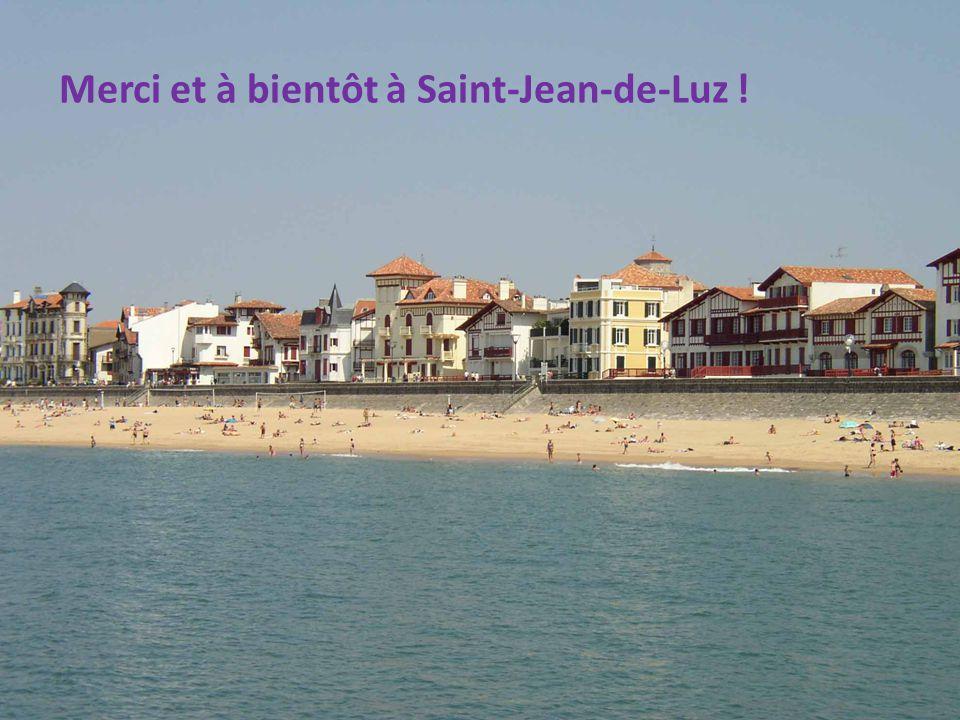 Merci et à bientôt à Saint-Jean-de-Luz !