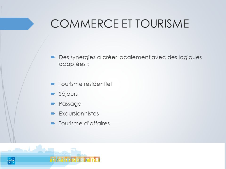 36 Corinne BIANCHINICorinne BIANCHINI, Directrice commerce et tourisme et Orlane MAILLARD, Chargée de mission commerce et tourisme – CCI Seine-et-Marne Comment les acteurs du commerce misent sur le tourisme .
