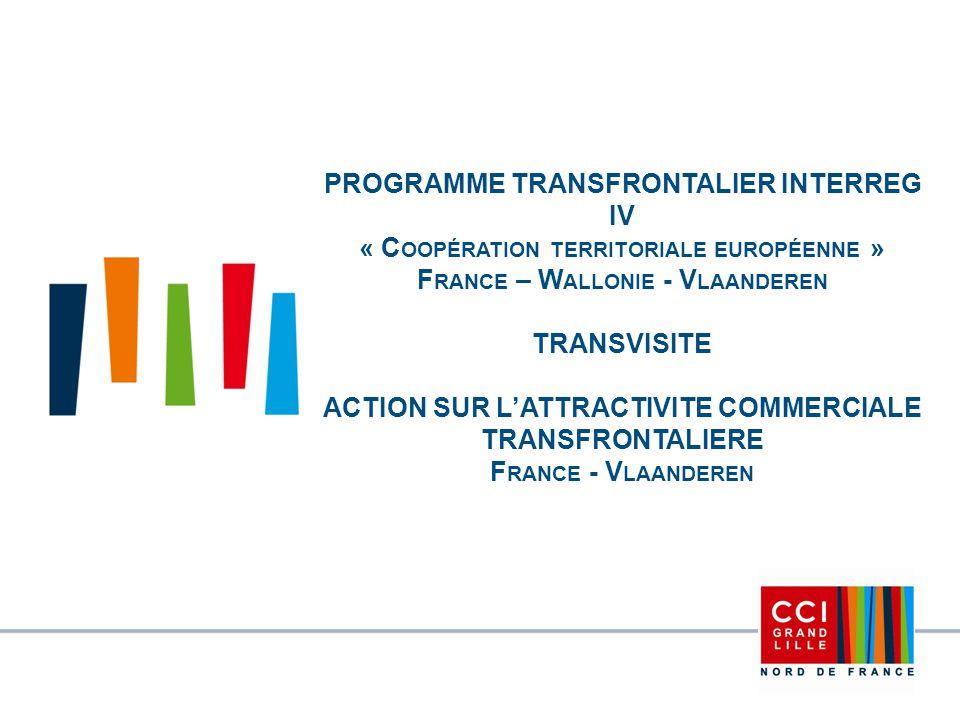PROGRAMME TRANSFRONTALIER INTERREG IV « C OOPÉRATION TERRITORIALE EUROPÉENNE » F RANCE – W ALLONIE - V LAANDEREN TRANSVISITE ACTION SUR L'ATTRACTIVITE