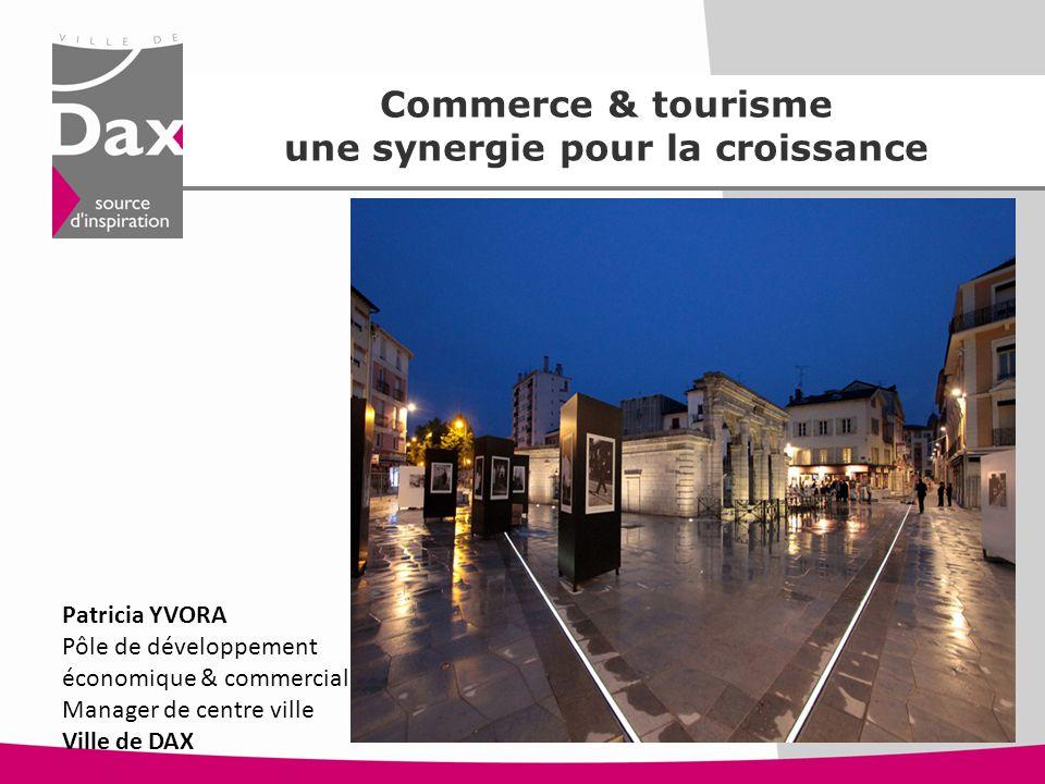 9 Commerce & tourisme une synergie pour la croissance Commerce & tourisme une synergie pour la croissance Patricia YVORA Pôle de développement économi