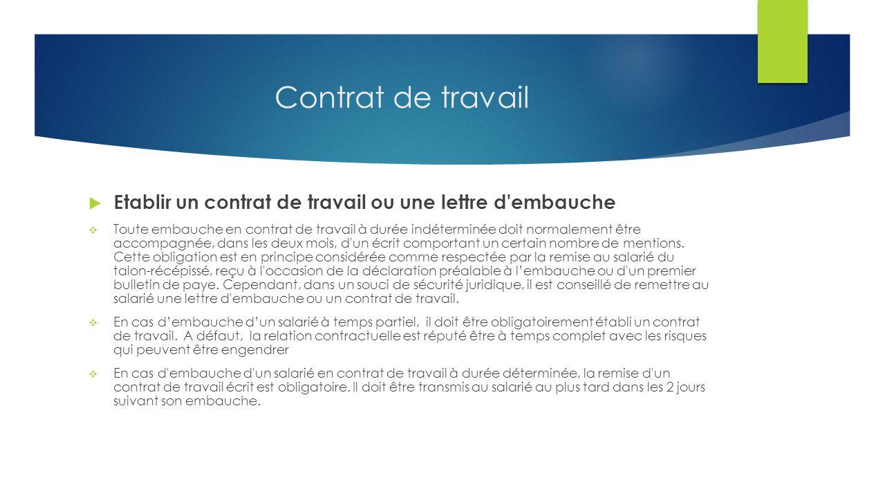 Contrat de travail  Etablir un contrat de travail ou une lettre d'embauche  Toute embauche en contrat de travail à durée indéterminée doit normaleme