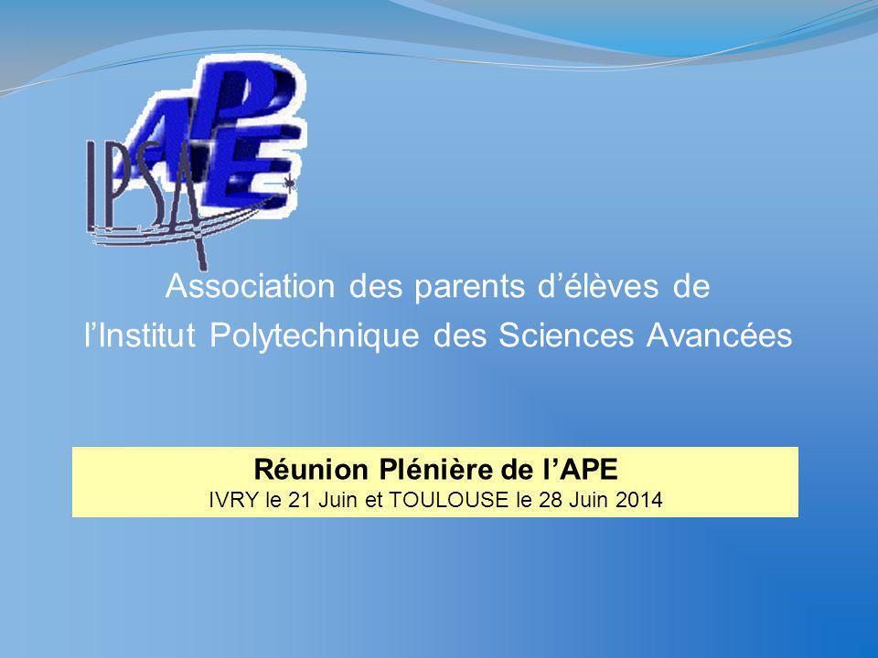 Association des parents d'élèves de l'Institut Polytechnique des Sciences Avancées Réunion Plénière de l'APE IVRY le 21 Juin et TOULOUSE le 28 Juin 20
