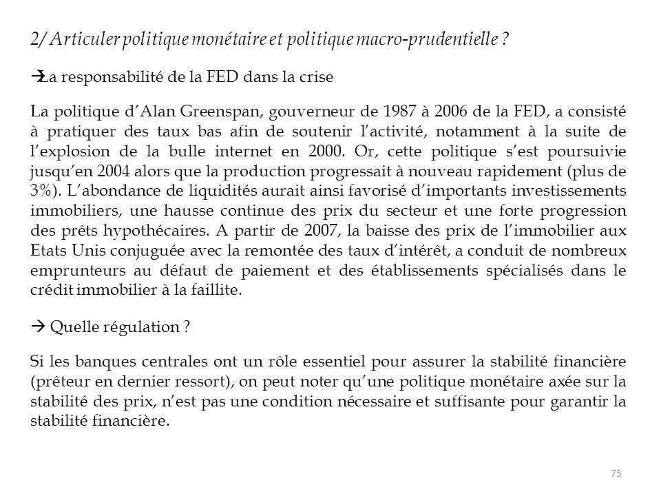 2/ Articuler politique monétaire et politique macro-prudentielle ?  La responsabilité de la FED dans la crise La politique d'Alan Greenspan, gouverne